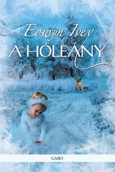 Eowyn Ivey - A h�le�ny