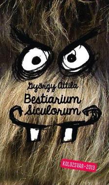 GY�RGY ATTILA - Bestiarium Siculorum