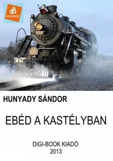 Hunyady S�ndor - Eb�d a kast�lyban [eK�nyv: epub, mobi]