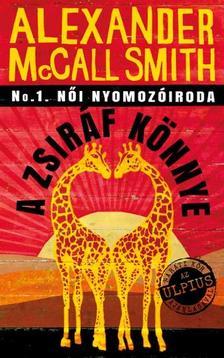 Alexandrer McCall Smith - A zsiráf könnye