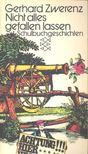 ZWERENZ, GERHARD - Nicht alles gefallen lassen - Schulbuchgeschichten [antikv�r]