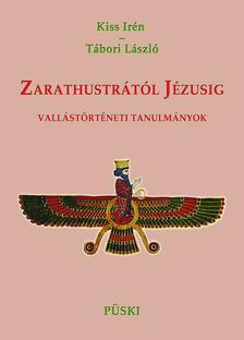 Kiss Ir�n -T�bori L�szl� - ZARATUSTR�T�L J�ZUSIG - VALL�ST�RT�NETI TANULM�NYOK