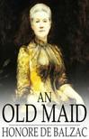 Honor� de Balzac - An Old Maid [eK�nyv: epub,  mobi]