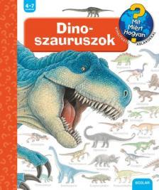 Patrizia Mennen - Dinoszauruszok - Mit? Miért? Hogyan?