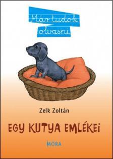 ZELK ZOLT�N - Egy kutya eml�kei /2.kiad�s/