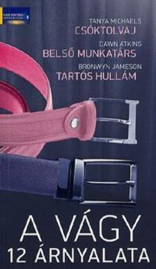 Michaels Tanya - Dawn Atkins - Jameson Bronwyn - A vágy 12 árnyalata - Csóktolvaj - Belső munkatárs - Tartós hullám