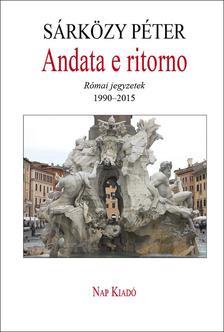 S�rk�zy P�ter - Andata e ritorno - R�mai jegyzetek, 1990-2015