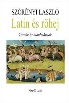 Szörényi László - Latin és röhej - Tárcák és tanulmányok