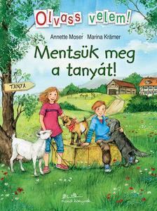 Anette Moser - Marina Kr�mer - Ments�k meg a tany�t! - Olvass velem!