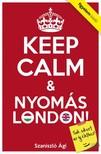 Szaniszl� �gi - Keep Calm & Nyom�s London [eK�nyv: epub,  mobi]