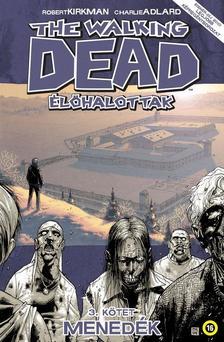 Robert Kirkman (szerző), Charlie Adlard (illusztrátor) - The Walking Dead Élőhalottak 3.