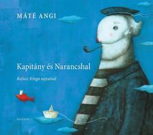 M�t� Angi - KAPIT�NY �S NARANCSHAL #