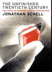SCHELL, JONATHAN - The Unfinished Twentieth Century [antikv�r]