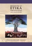 R�zsa Bert�k - Bevezet�s az etika t�rt�net�nek tanulm�nyoz�s�ba [eK�nyv: pdf,  epub,  mobi]
