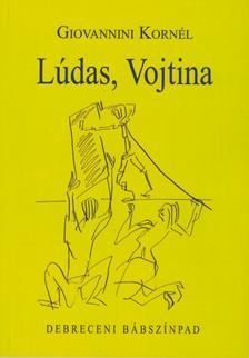 Giovannini Korn�l - L�das, Vojtina. Debreceni B�bsz�npad