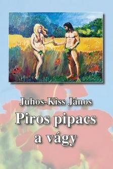 Juhos-Kiss J�nos - Piros pipacs a v�gy