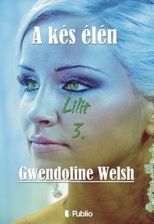 Welsh Gwendoline - Lilit 3. - A k�s �l�n [eK�nyv: epub, mobi]