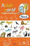 SOMLAI JÁNOS - Ablak-zsiráf foglalkoztatókönyv - Állatok foglalkoztatókönyv