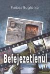 Farkas Bogl�rka - Befejezetlen�l