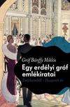 BÁNFFY MIKLÓS - EGY ERDÉLYI GRÓF EMLÉKIRATAI