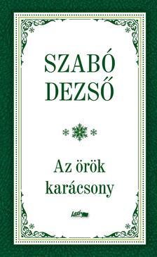 SZAB� DEZS� - Az �r�k kar�csony