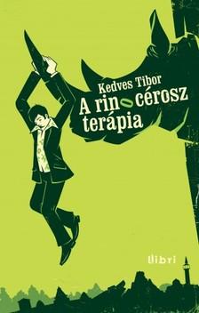 Kedves Tibor - A rinocérosz-terápia [eKönyv: epub, mobi]