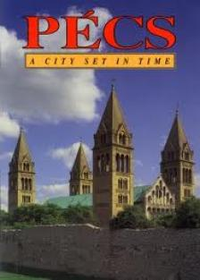 - PÉCS A CITY SET IN TIME