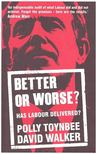 TOYNBEE, POLLY - Better or Worse? - Has Labour Delivered? [antikv�r]