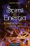 Ananas Esperide - Spirali di Energia - L'antica arte della Selfica [eKönyv: epub,  mobi]