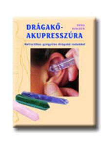 Nora Kircher - Dr�gak�-akupressz�ra