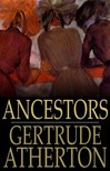 Atherton Gertrude - Ancestors [eKönyv: epub,  mobi]