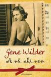 Gene Wilder - A n�, aki nem #