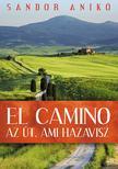 S�ndor Anik� - El Camino - Az �t, ami hazavisz