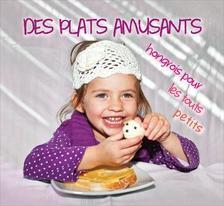 Kolozsvári Ildikó és Hajni István - Des plats amusants aux touts petits