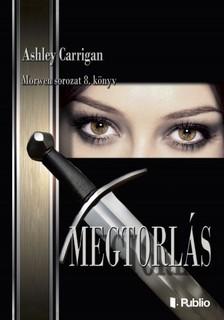 Carrigan Ashley - MEGTORLÁS - Morwen sorozat 8. [eKönyv: epub, mobi]