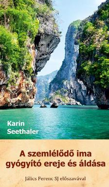 Karin Seethaler - A szeml�l�d� ima gy�gy�t� ereje �s �ld�sa