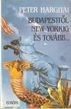 Hargitai P�ter - Budapestt�l New Yorkig �s tov�bb... [antikv�r]
