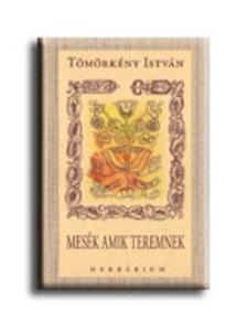 T�M�RK�NY ISTV�N - MES�K AMIK TEREMNEK - V�SZON -