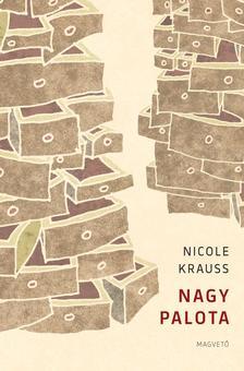 Nicole Krauss - Nagy Palota #