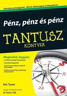 TYSON, ERIC - VERES P�L, DR. - P�nz, p�nz �s p�nz - Tantusz k�nyvek