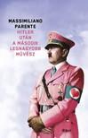 Massimiliano Parente - Hitler ut�n a m�sodik legnagyobb m�v�sz [eK�nyv: epub,  mobi]