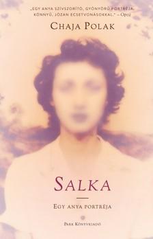 Chaja Polak - Salka - Egy anya portréja [eKönyv: epub, mobi]
