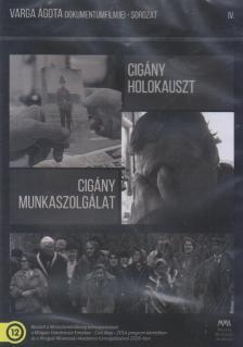- CIG�NY HOLOKAUSZT/ CIG�NY MUNKASZOLG�LAT