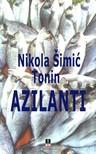 Tonin Nikola Simic - AZILANTI [eK�nyv: epub,  mobi]
