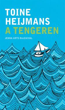 Heijmans, Toine - A tengeren
