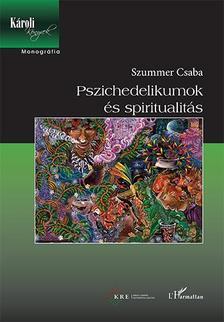 Szummer Csaba - Pszichedelikumok �s spiritualit�s
