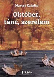Katalin Marosi - Október, tánc, szerelem [eKönyv: epub, mobi]
