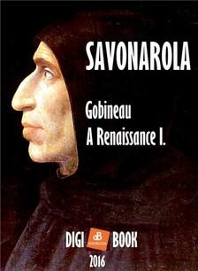 Gobineau - A Renaissance. - I. Savonarola [eKönyv: epub, mobi]