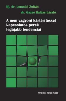 LOMNICI ZOLTÁN IFJ. DR. - A nem vagyoni kártérítéssel kapcsolatos perek legújabb tendenciái