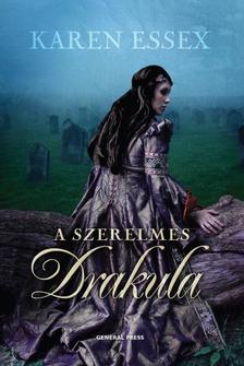 Karen Essex - A szerelmes Drakula #